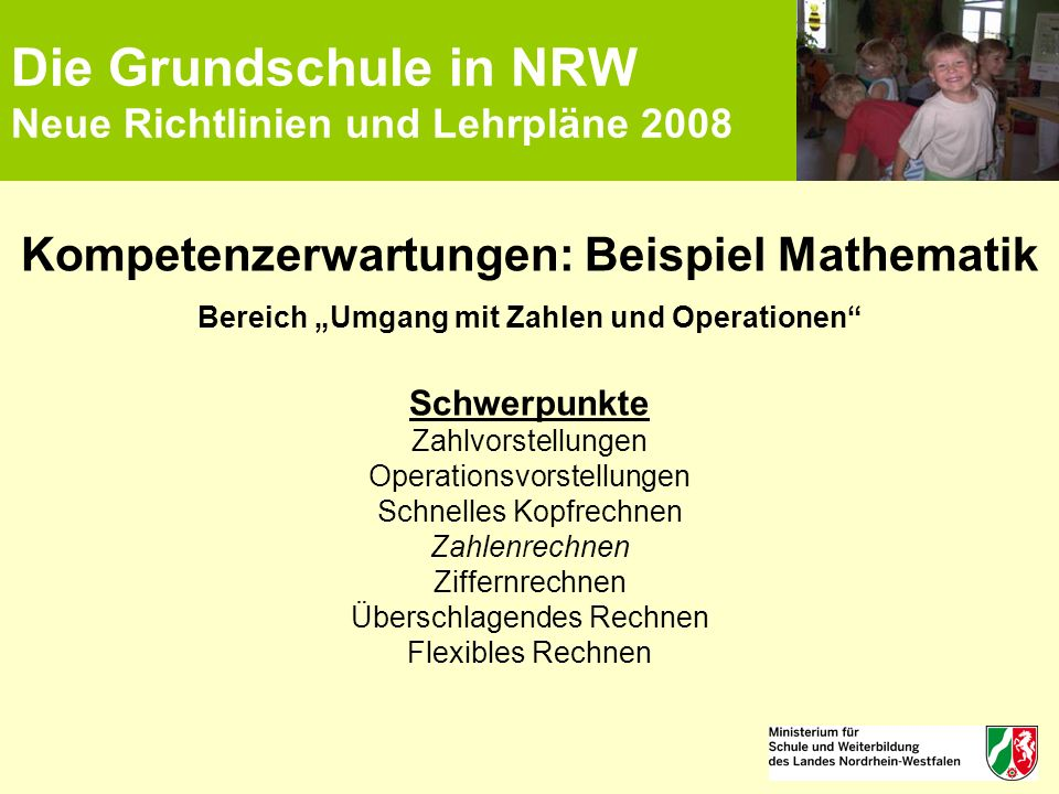 Die Grundschule in NRW Neue Richtlinien und Lehrpläne 2008
