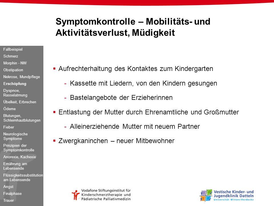 Symptomkontrolle – Mobilitäts- und Aktivitätsverlust, Müdigkeit