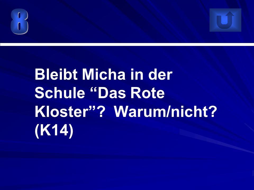 Bleibt Micha in der Schule Das Rote Kloster Warum/nicht (K14)