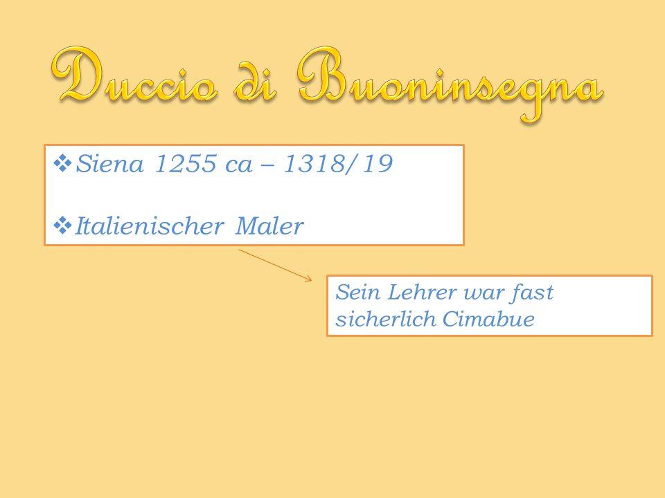 Duccio di Buoninsegna Siena 1255 ca – 1318/19 Italienischer Maler