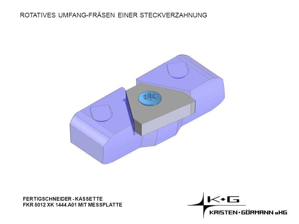 ROTATIVES UMFANG-FRÄSEN EINER STECKVERZAHNUNG