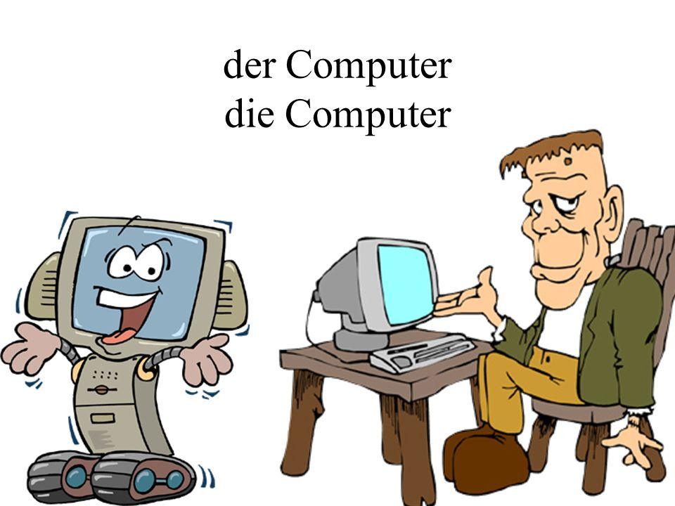 der Computer die Computer