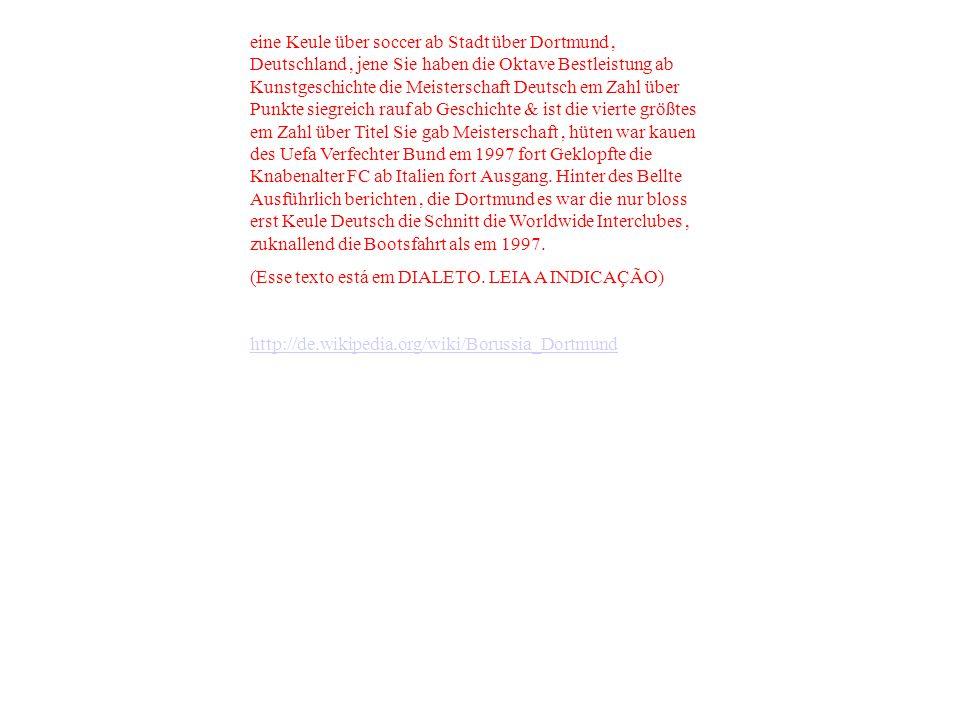 eine Keule über soccer ab Stadt über Dortmund , Deutschland , jene Sie haben die Oktave Bestleistung ab Kunstgeschichte die Meisterschaft Deutsch em Zahl über Punkte siegreich rauf ab Geschichte & ist die vierte größtes em Zahl über Titel Sie gab Meisterschaft , hüten war kauen des Uefa Verfechter Bund em 1997 fort Geklopfte die Knabenalter FC ab Italien fort Ausgang. Hinter des Bellte Ausführlich berichten , die Dortmund es war die nur bloss erst Keule Deutsch die Schnitt die Worldwide Interclubes , zuknallend die Bootsfahrt als em 1997.