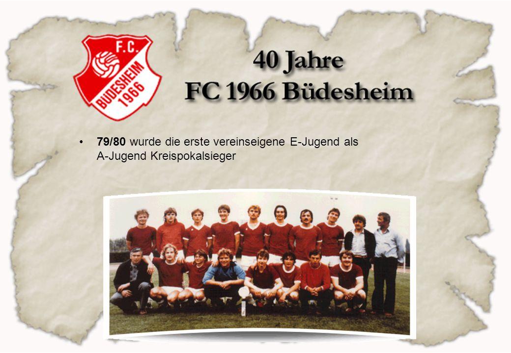 79/80 wurde die erste vereinseigene E-Jugend als A-Jugend Kreispokalsieger