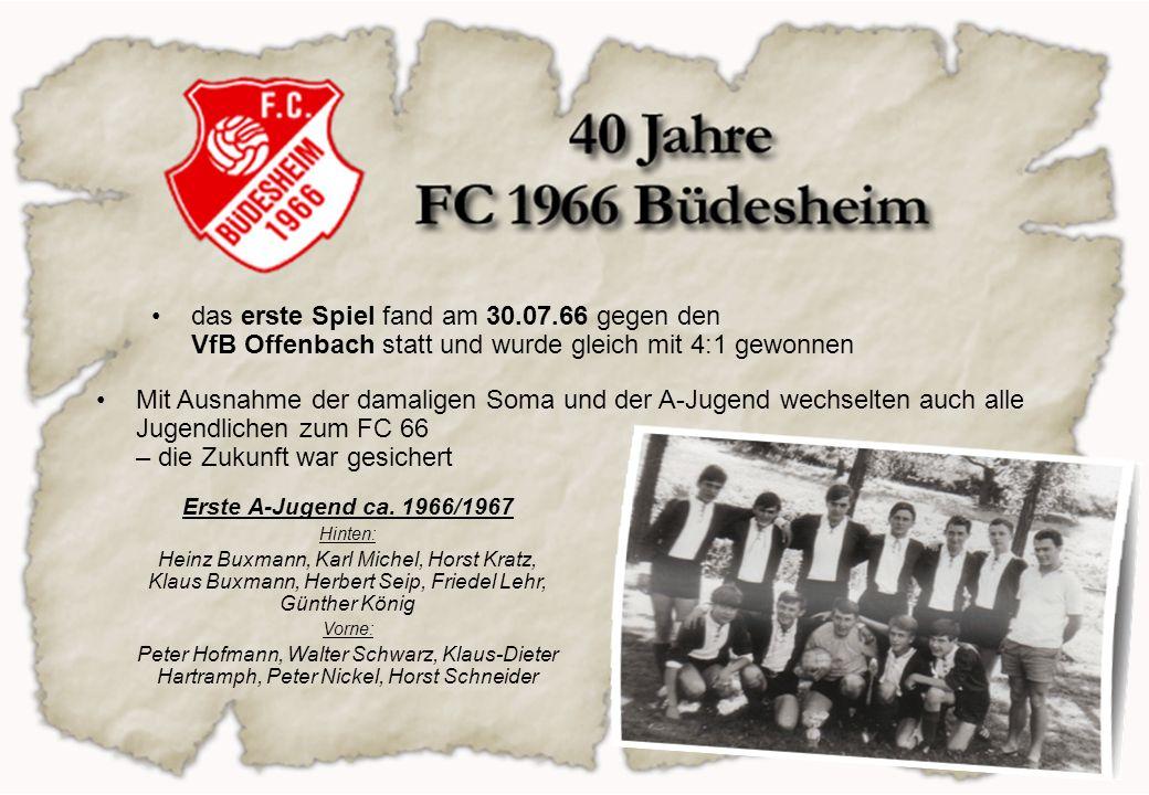 das erste Spiel fand am 30.07.66 gegen den VfB Offenbach statt und wurde gleich mit 4:1 gewonnen