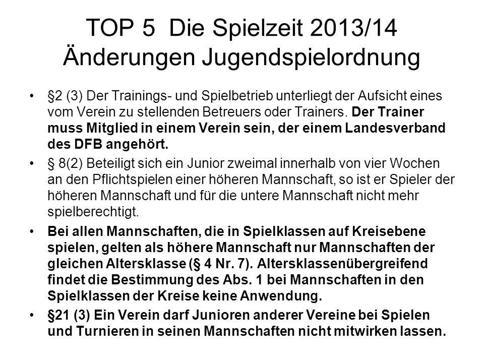 TOP 5 Die Spielzeit 2013/14 Änderungen Jugendspielordnung