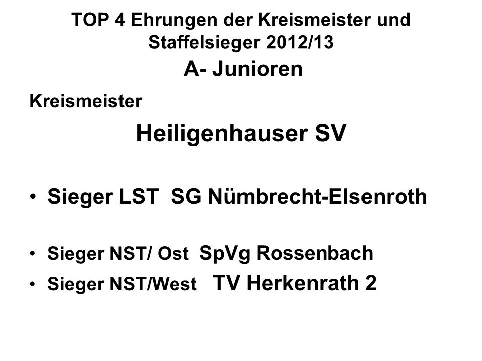 TOP 4 Ehrungen der Kreismeister und Staffelsieger 2012/13 A- Junioren
