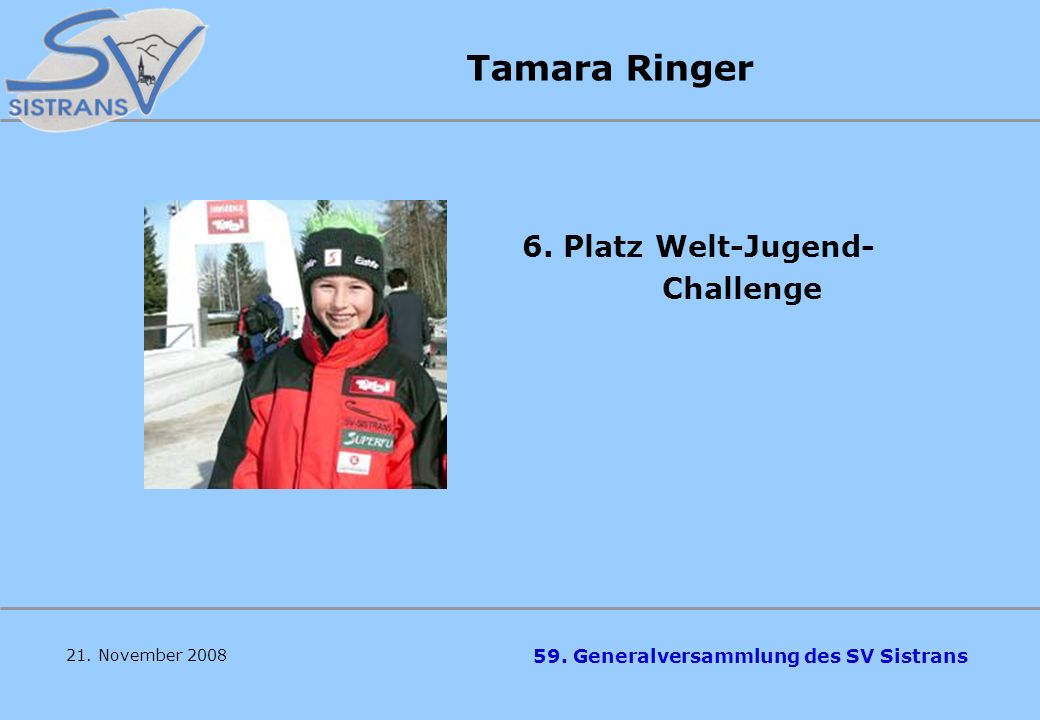 Tamara Ringer 6. Platz Welt-Jugend- Challenge 21. November 2008