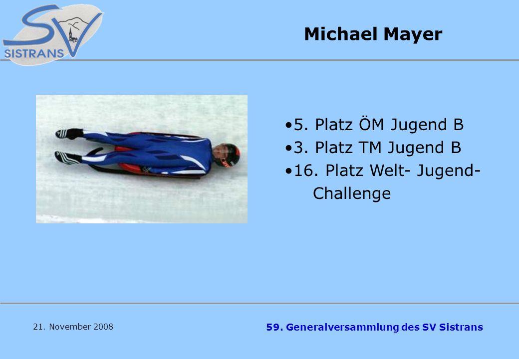 Michael Mayer 5. Platz ÖM Jugend B 3. Platz TM Jugend B