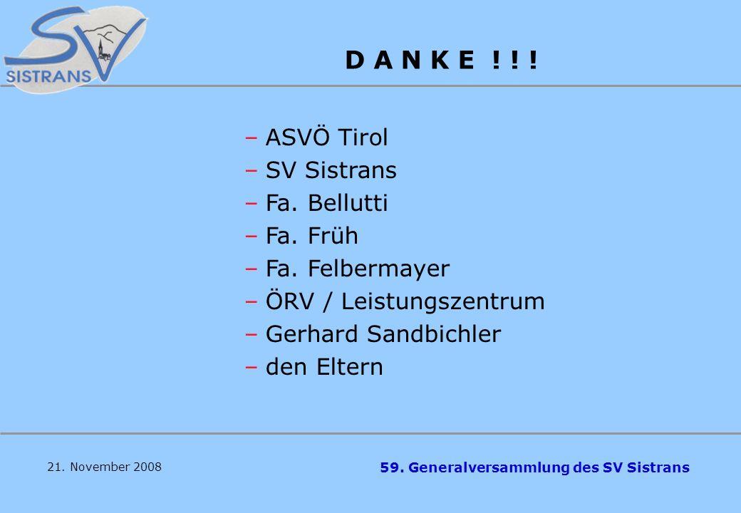D A N K E ! ! ! ASVÖ Tirol SV Sistrans Fa. Bellutti Fa. Früh