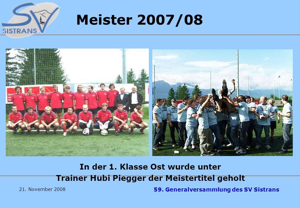 Meister 2007/08 In der 1. Klasse Ost wurde unter