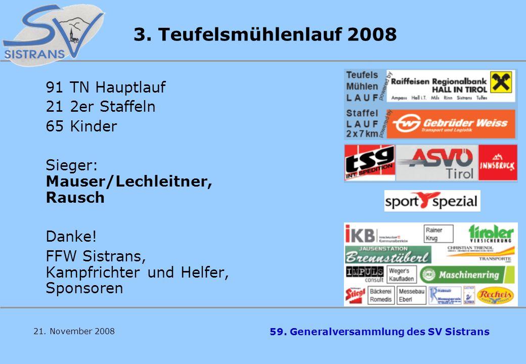 3. Teufelsmühlenlauf 2008 91 TN Hauptlauf 21 2er Staffeln 65 Kinder