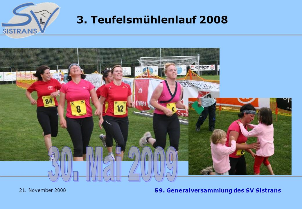 3. Teufelsmühlenlauf 2008 30. Mai 2009 21. November 2008