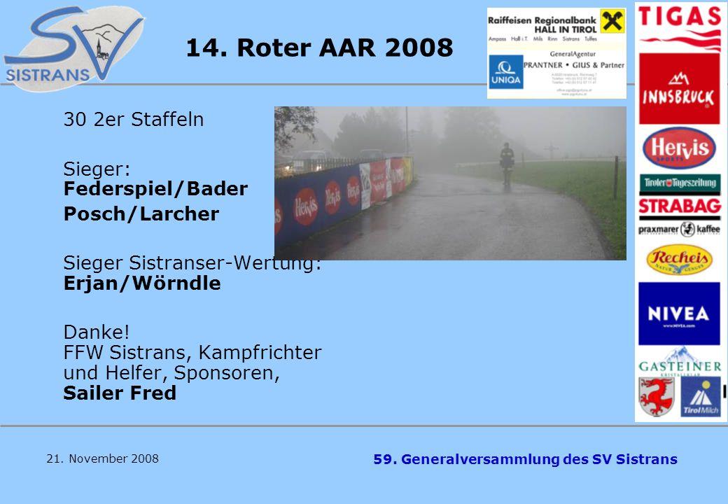 14. Roter AAR 2008 30 2er Staffeln Sieger: Federspiel/Bader