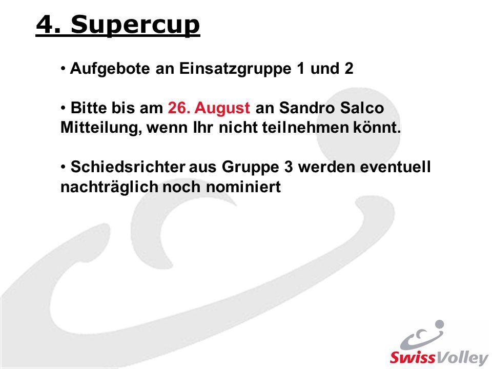 4. Supercup Aufgebote an Einsatzgruppe 1 und 2