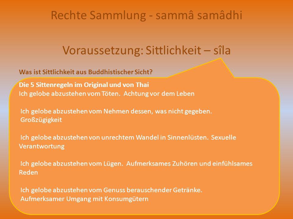 Rechte Sammlung - sammâ samâdhi