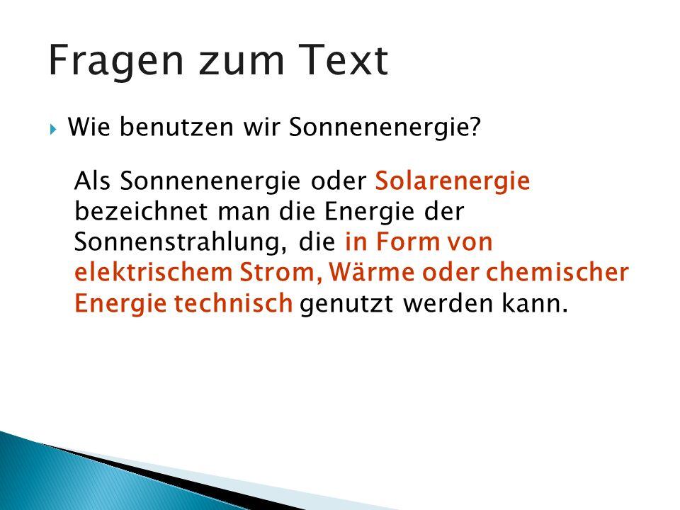 Fragen zum Text Wie benutzen wir Sonnenenergie