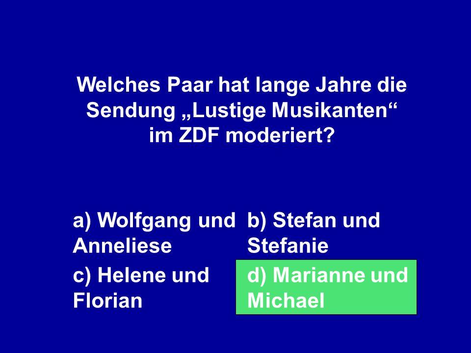 """Welches Paar hat lange Jahre die Sendung """"Lustige Musikanten im ZDF moderiert"""