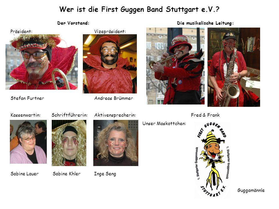 Wer ist die First Guggen Band Stuttgart e.V.