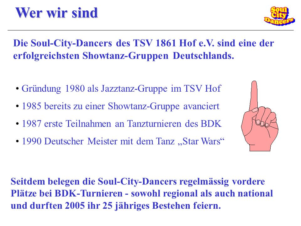 Wer wir sind Die Soul-City-Dancers des TSV 1861 Hof e.V. sind eine der