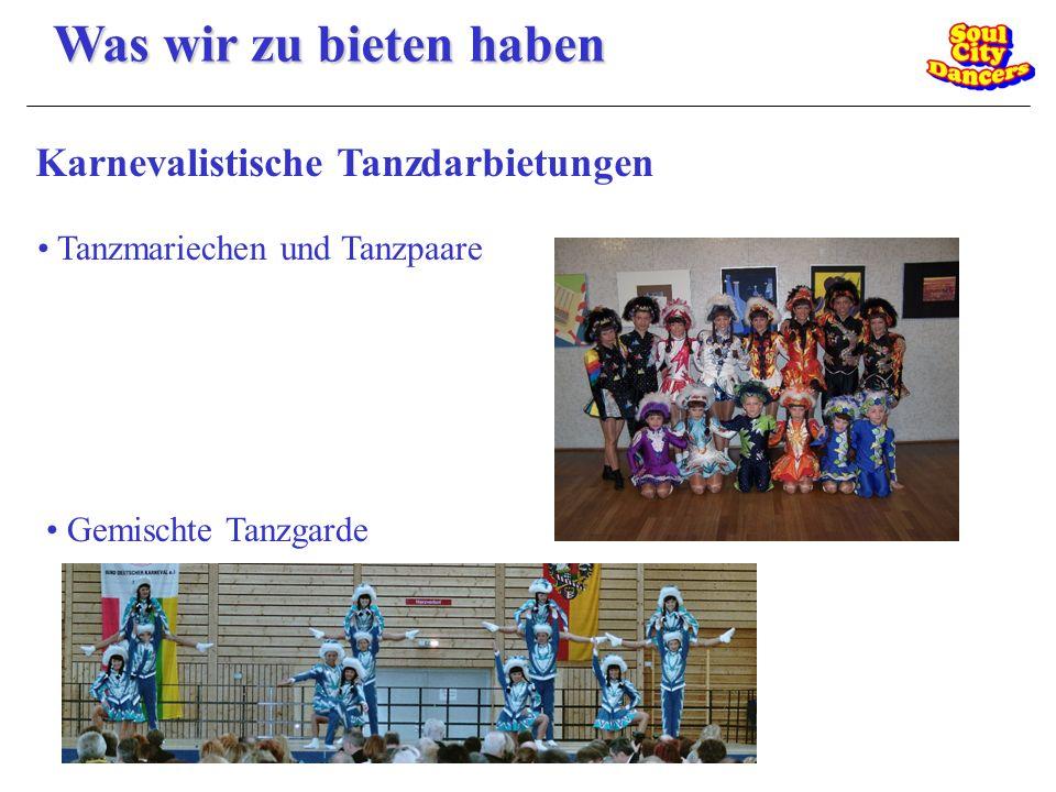 Was wir zu bieten haben Karnevalistische Tanzdarbietungen