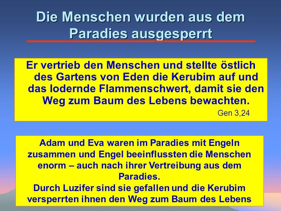 Die Menschen wurden aus dem Paradies ausgesperrt