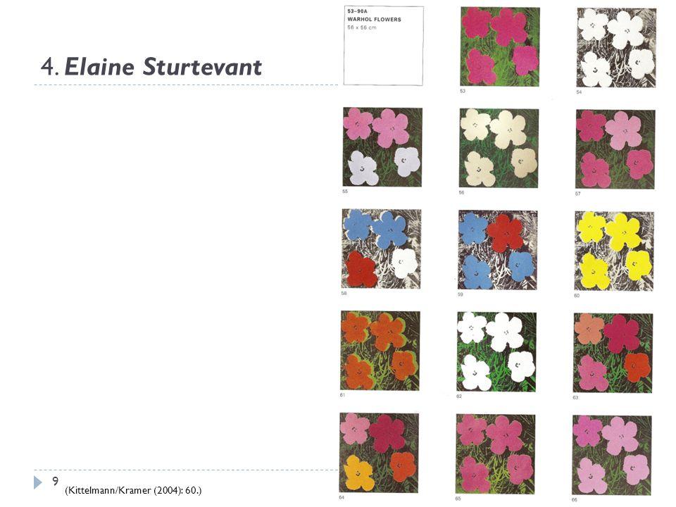 4. Elaine Sturtevant (Kittelmann/Kramer (2004): 60.)