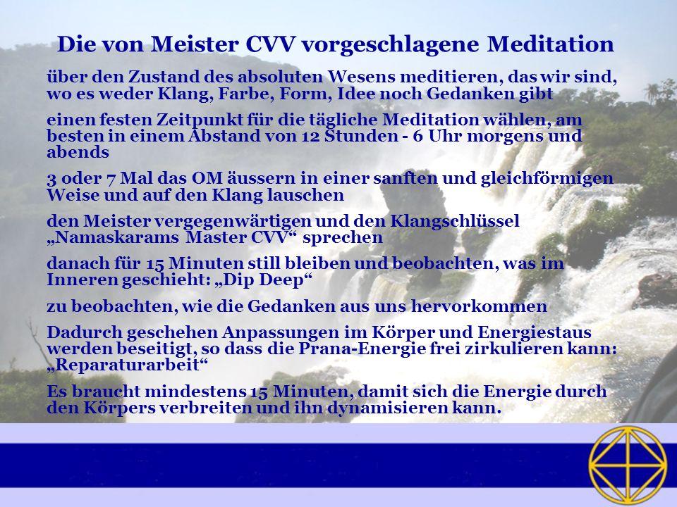 Die von Meister CVV vorgeschlagene Meditation