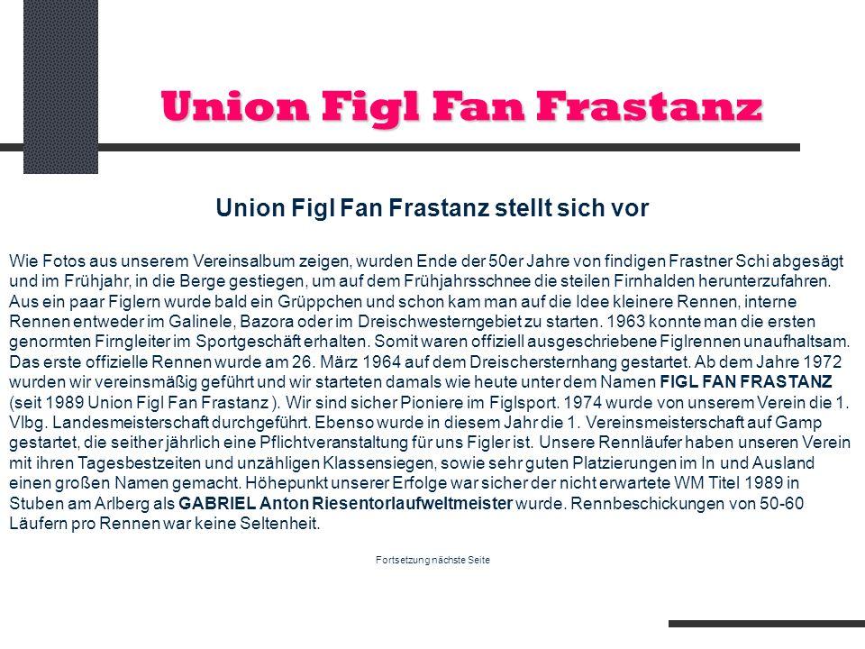 Union Figl Fan Frastanz stellt sich vor