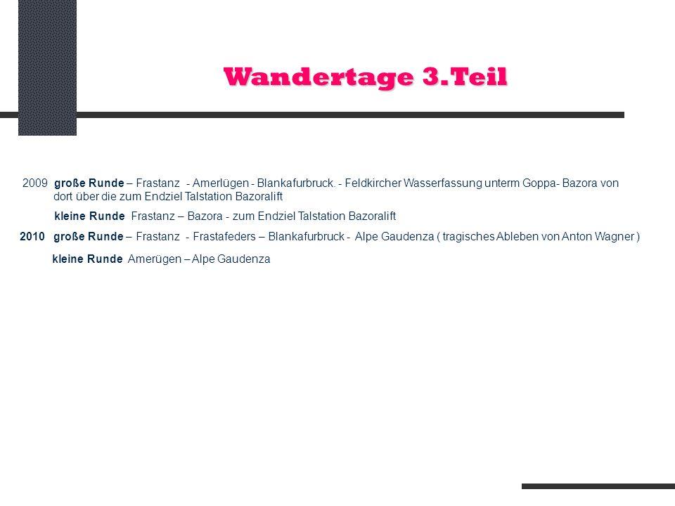 Wandertage 3.Teil kleine Runde Amerügen – Alpe Gaudenza