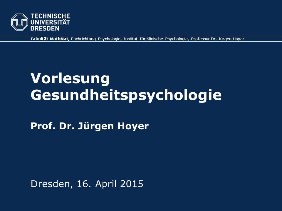 Vorlesung Gesundheitspsychologie Prof. Dr. Jürgen Hoyer