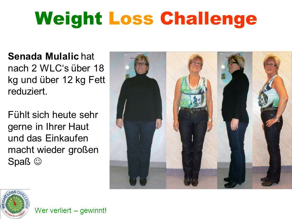 Weight Loss Challenge Senada Mulalic hat nach 2 WLC's über 18 kg und über 12 kg Fett reduziert.