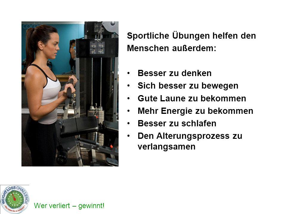 Sportliche Übungen helfen den