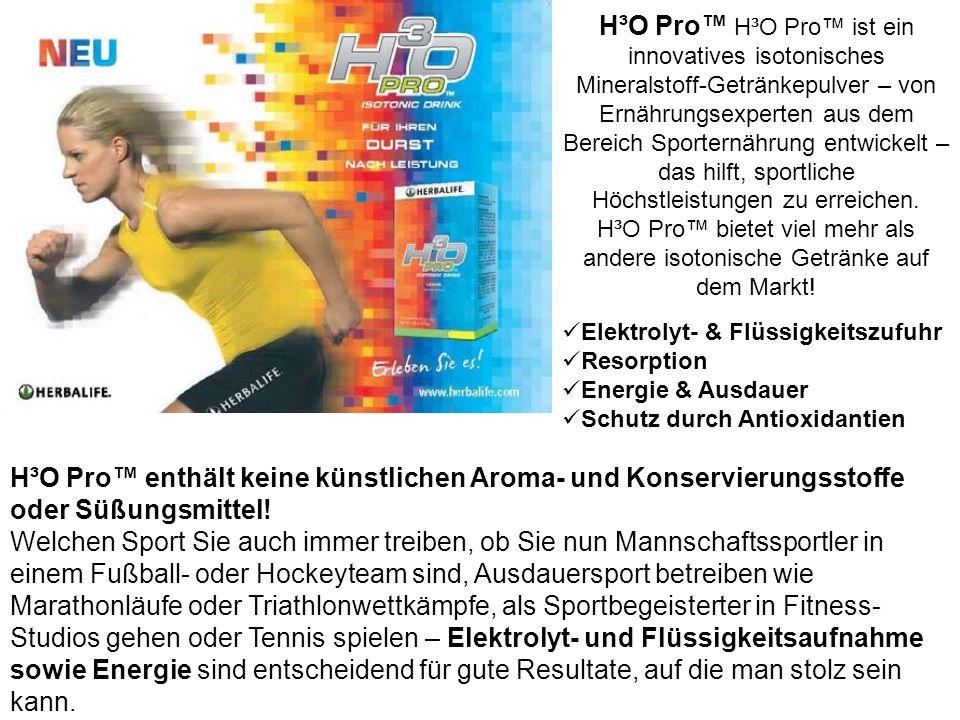 H³O Pro™ H³O Pro™ ist ein innovatives isotonisches Mineralstoff-Getränkepulver – von Ernährungsexperten aus dem Bereich Sporternährung entwickelt – das hilft, sportliche Höchstleistungen zu erreichen.