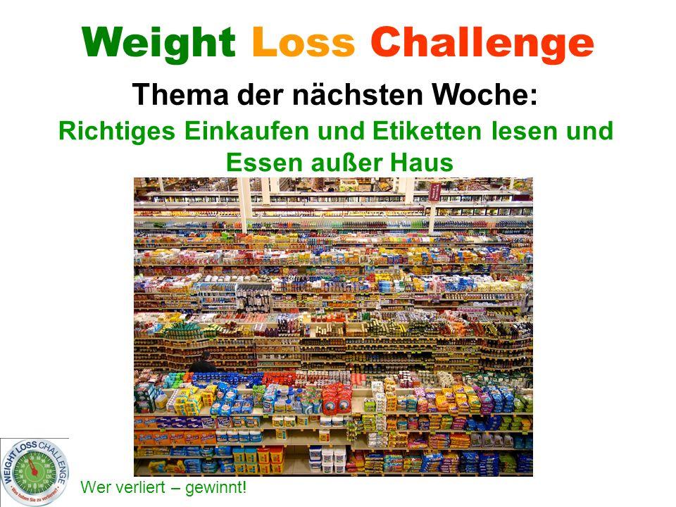 Thema der nächsten Woche: Richtiges Einkaufen und Etiketten lesen und