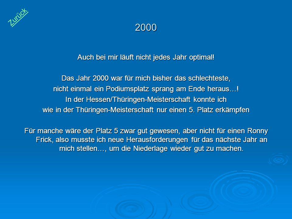 2000 Zurück Auch bei mir läuft nicht jedes Jahr optimal!