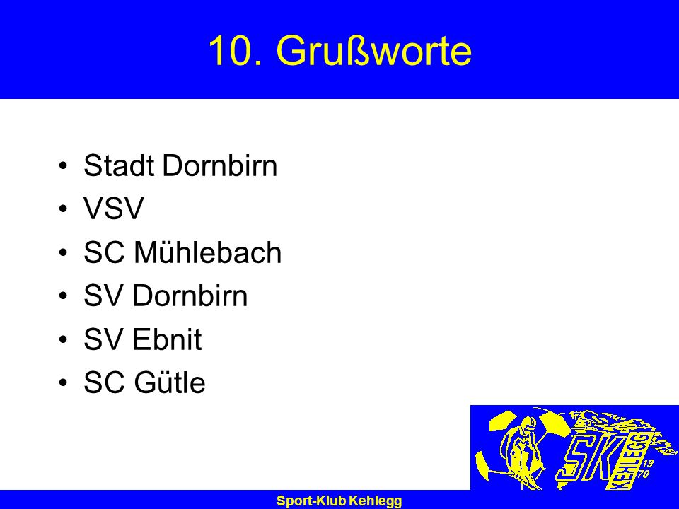 10. Grußworte Stadt Dornbirn VSV SC Mühlebach SV Dornbirn SV Ebnit