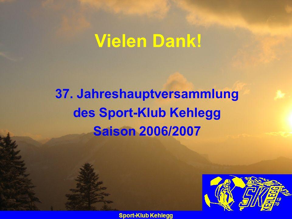 37. Jahreshauptversammlung des Sport-Klub Kehlegg Saison 2006/2007