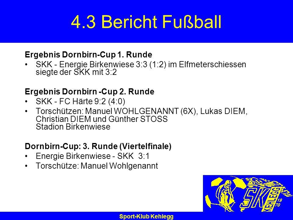 4.3 Bericht Fußball Ergebnis Dornbirn-Cup 1. Runde