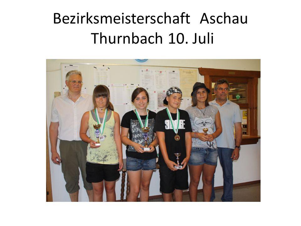 Bezirksmeisterschaft Aschau Thurnbach 10. Juli