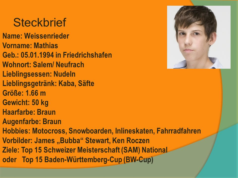 Steckbrief Name: Weissenrieder Vorname: Mathias