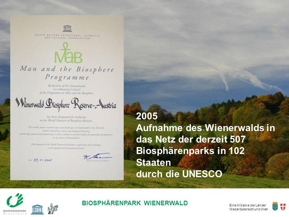 2005 Aufnahme des Wienerwalds in das Netz der derzeit 507 Biosphärenparks in 102 Staaten.