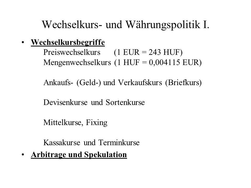 Wechselkurs- und Währungspolitik I.