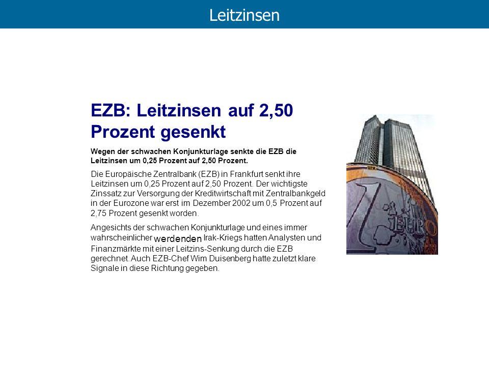 EZB: Leitzinsen auf 2,50 Prozent gesenkt