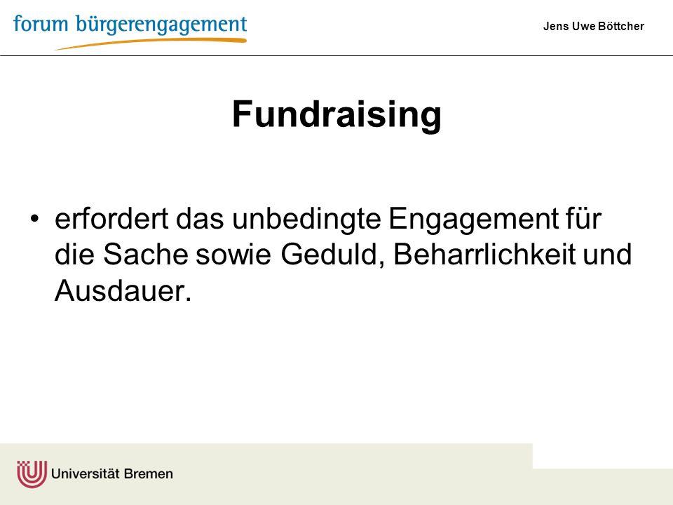 Fundraising erfordert das unbedingte Engagement für die Sache sowie Geduld, Beharrlichkeit und Ausdauer.