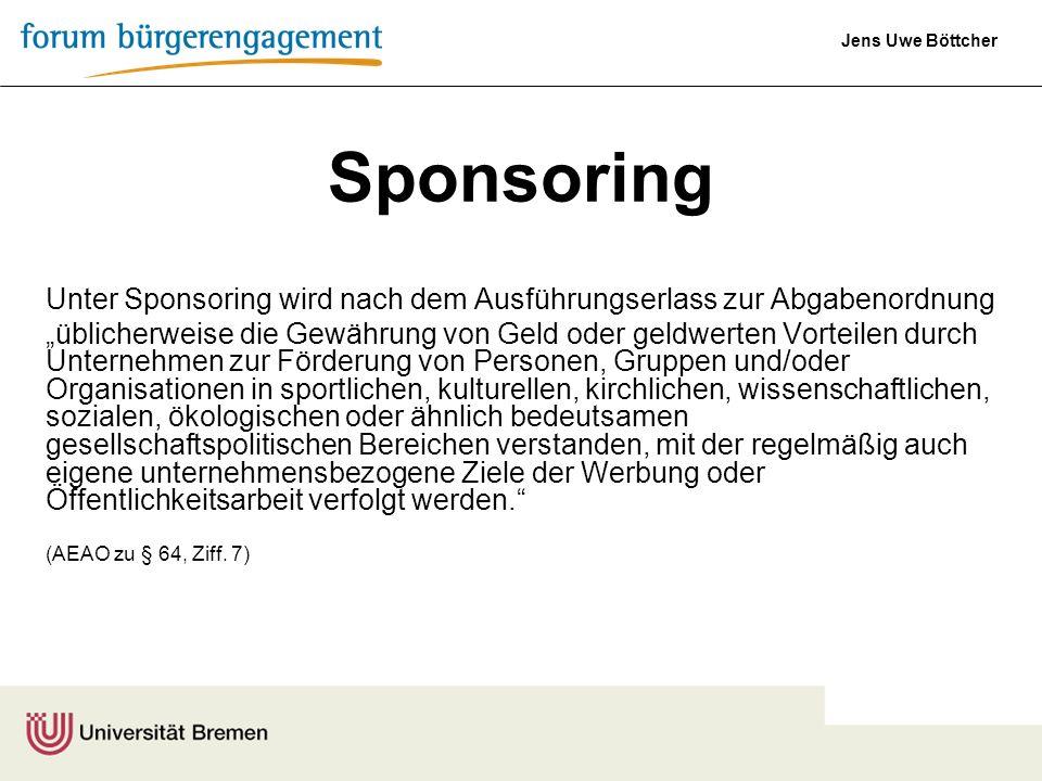 Sponsoring Unter Sponsoring wird nach dem Ausführungserlass zur Abgabenordnung.