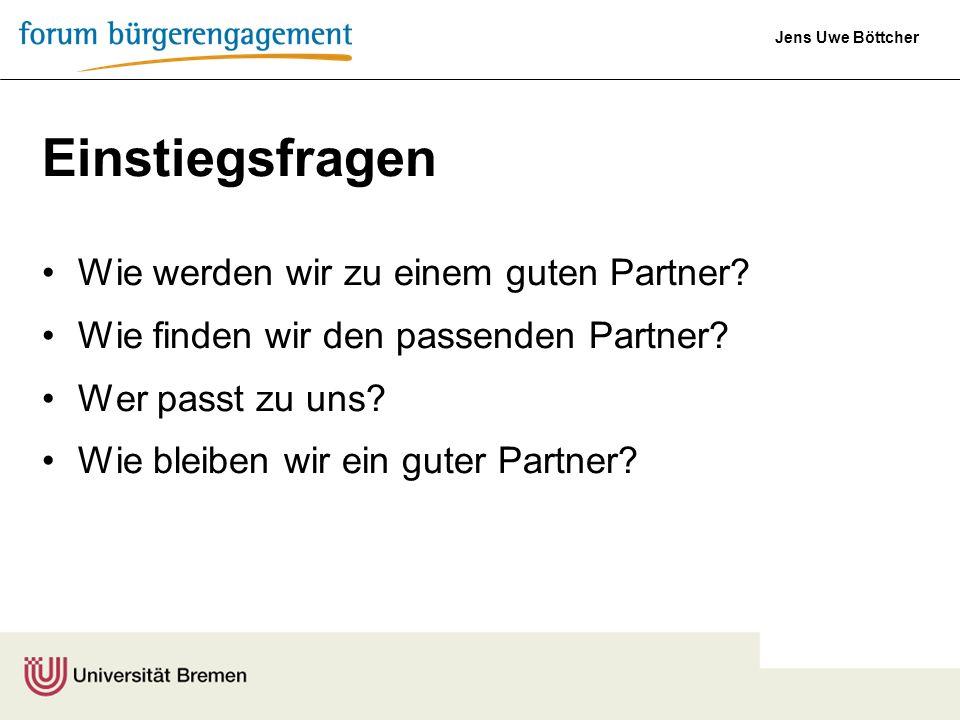 Einstiegsfragen Wie werden wir zu einem guten Partner