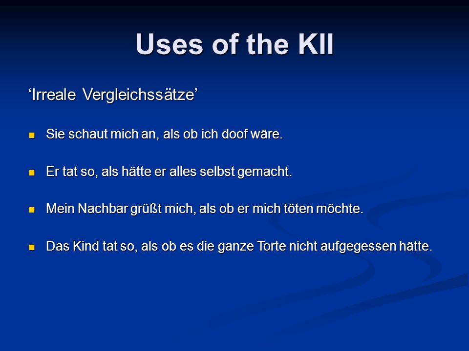 Uses of the KII 'Irreale Vergleichssätze'