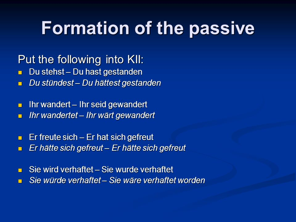 Formation of the passive
