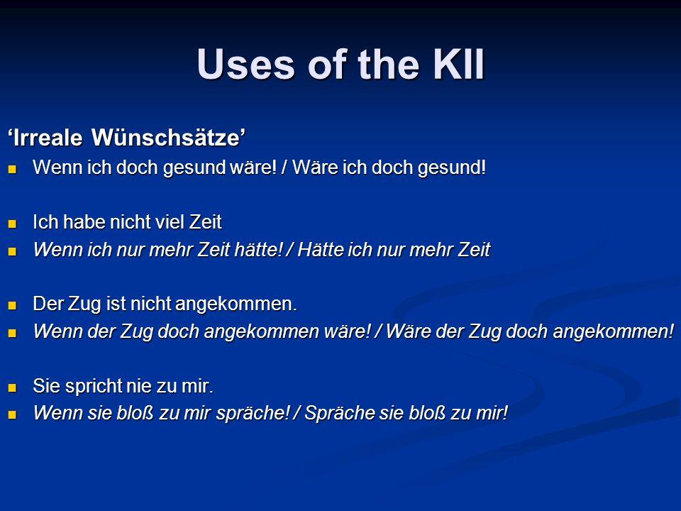 Uses of the KII 'Irreale Wünschsätze'